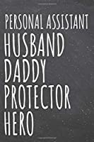 Personal Assistant Husband Daddy Protector Hero: Personal Assistant Dot Grid Notebook, Planner or Journal - 110 Dotted Pages - Office Equipment, Supplies - Funny Personal Assistant Gift Idea for Christmas or Birthday