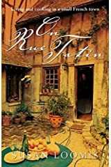 On Rue Tatin: Living and cooking in a small French town Paperback