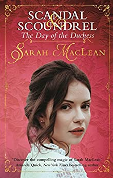 The Day of the Duchess (Scandal & Scoundrel Book 3) by [MacLean, Sarah]