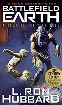 Battlefield Earth: Post-Apocalyptic Sci-Fi and New York Times Bestseller: as Big as Star Wars and as Desperate as Hunger Games by [Hubbard, L. Ron]