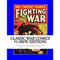 Classic War Comics #2 (B&W Edition): Complete Issues: Fighting War Stories #5 - G.I. Combat #6 - Captain Steve Savage #5