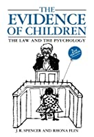 The Evidence Of Children: The Law and the Psychology (Blackstone Press)