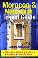 Morocco & Marrakech Travel Guide: Attractions, Eating, Drinking, Shopping & Places to Stay