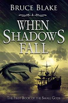 When Shadows Fall (The First Book of the Small Gods Series) by [Blake, Bruce]