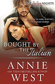 Bought By The Italian (Hot Italian Nights Book 2) by [West, Annie]