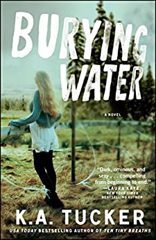 Burying Water: A Novel (The Burying Water Series) by [Tucker, K.A.]