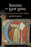 Singing the New Song: Literacy and Liturgy in Late Medieval England (The Middle Ages Series)