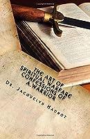 The Art of Spiritual Warfare: Confessions of a Warrior