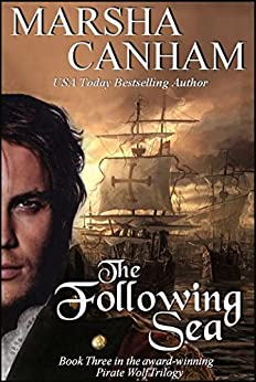 The Following Sea (Pirate Wolf series Book 3) by [Canham, Marsha]