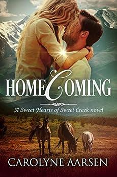 Homecoming (Sweet Hearts of Sweet Creek Book 1) by [Aarsen, Carolyne]