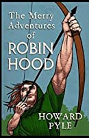 The Merry Adventures of Robin Hood Illustrated