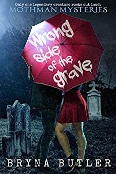 Wrong Side of the Grave (Mothman Mysteries Book 1) by [Butler, Bryna]