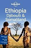 Lonely Planet Ethiopia Djibouti & Somaliland (Lonely Planet Ethiopia, Djibouti and Somaili)