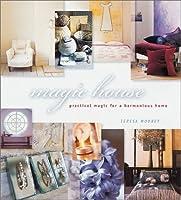 Magic House: Practical Magic for a Harmonious Home