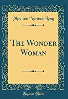 The Wonder Woman (Classic Reprint)