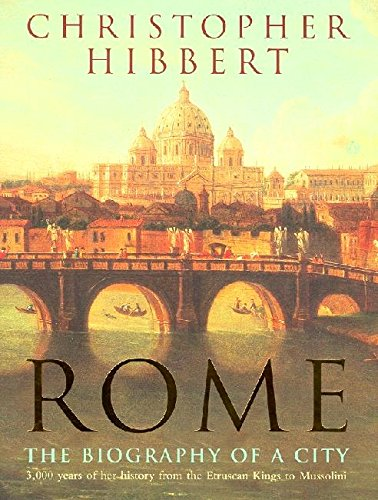 Download Rome: The Biography of a City 0140070788