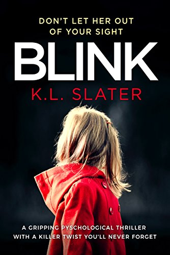 『Blink: A psychological thriller with a killer twist you'll never forget (English Edition)』のトップ画像