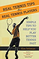 Real Tennis Tips for Real Tennis Players