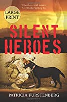 Silent Heroes: When Love and Values Are Worth Fighting for - Large Print
