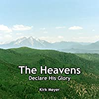 Heavens Declare His Glory
