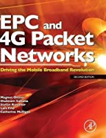 EPC and 4G Packet Networks, Second Edition: Driving the Mobile Broadband Revolution by Magnus Olsson Catherine Mulligan(2012-12-12)