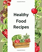 """Healthy Food Recipes: Healthy Cooking Recipes Journal Notebook To Write In For Health-exercising Lover Or Your Special Person (Volume 5)(120 recipes, 8"""" x 10"""")"""
