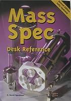 Mass Spectrometry Desk Reference
