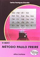 O que É Método Paulo Freire - Volume 38. Coleção Primeiros Passos