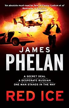 Red Ice: A Lachlan Fox Thriller by [Phelan, James]