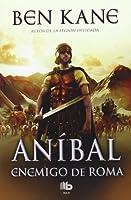 Anibal / Hannibal: El enemigo de Roma / The Enemy of Rome