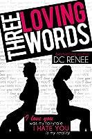 Three Loving Words