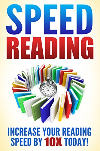 Speed Reading: Increase Your Reading Speed Now (English Edition)