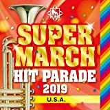 2019 キング・スーパー・マーチ~ヒット・パレード~U.S.A.~