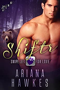 Shiftr: Swipe Left for Love (Dina) BBW Bear Shifter Romance (Hope Valley BBW online dating app romances Book 1) by [Hawkes, Ariana]