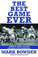 The Best Game Ever: Giants vs. Colts 1958 and the Birth of the Modern NFL [並行輸入品]