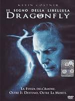 Dragonfly - Il Segno Della Libellula [Italian Edition]