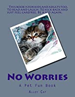 No Worries: A Pet Fun Book