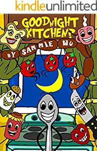Goodnight Kitchen? - A Funny Read Aloud Bedtime Story Book for Toddlers. Great for preschoolers and  kids Ages 3-5: A lovely children's bedtime story picture book (English Edition)