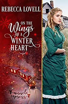 On the Wings of a Winter Heart (Miracle Express Book 5) by [Lovell, Rebecca, Express, Miracle]