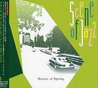 Breeze of Spring by Scene of Jazz (2008-01-13)