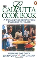 The Calcutta Cookbook. Jaya Chaliha ... [Et Al.]