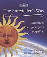 The Storyteller's Way: A Sourcebook for Confident Storytelling