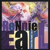 I Feel Like Goin' On by RONNIE EARL (2003-05-03)