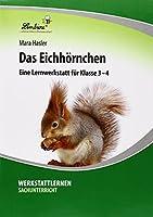 Das Eichhoernchen: Grundschule, Sachunterricht, Klasse 3-4