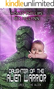 Daughter of the Alien Warrior (Treasured by the Alien Book 3) (English Edition)