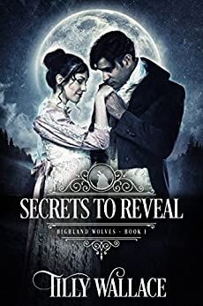 Secrets to Reveal (Highland Wolves Book 1) by [Wallace, Tilly]