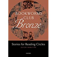 Bookworms Club Stories for Reading Circles: Bronze (Stages 1 and 2): Bookworms Club Stories for Reading Circles: Bronze (Stages 1 and 2) 400 Headwords (Oxford Bookworms ELT)