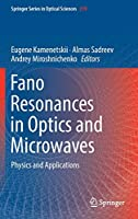Fano Resonances in Optics and Microwaves: Physics and Applications (Springer Series in Optical Sciences)