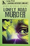 Lonely Road Murder (Linford Mystery Library)