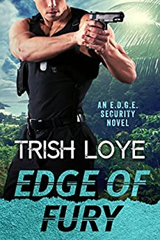 Edge of Fury (Edge Security Series Book 7) by [Loye, Trish]